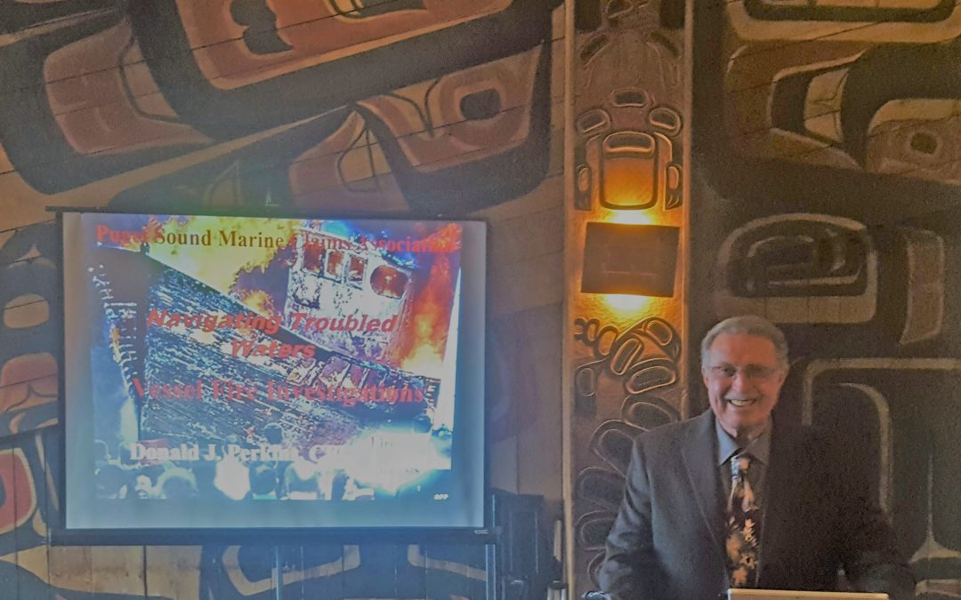 "President & Founder Don Perkins presented ""Vessel Fire Investigations Navigating Troubled Waters"" at the Puget Sound Maritime Claims Association!"